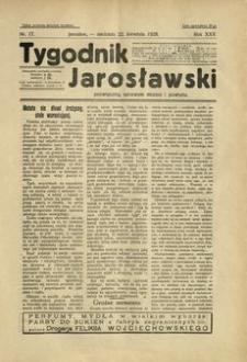 Tygodnik Jarosławski : poświęcony sprawom miasta i powiatu. 1928, R. 25, nr 17 (kwiecień)