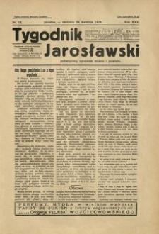 Tygodnik Jarosławski : poświęcony sprawom miasta i powiatu. 1928, R. 25, nr 18 (kwiecień)