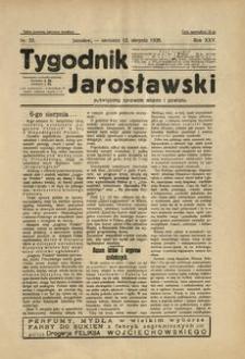 Tygodnik Jarosławski : poświęcony sprawom miasta i powiatu. 1928, R. 25, nr 33 (sierpień)