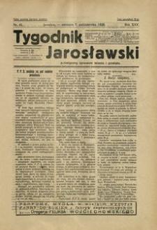Tygodnik Jarosławski : poświęcony sprawom miasta i powiatu. 1928, R. 25, nr 41 (październik)