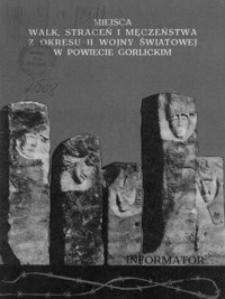 Informator o miejscach walk, straceń i męczeństwa ludności w powiecie gorlickim w okresie II wojny światowej