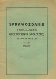 Sprawozdanie z działalności Ubezpieczalni Społecznej w Przemyślu za rok 1936