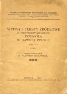 Wypisy i teksty źródłowe do wewnętrznych dziejów Przemyśla w dawnej Polsce. Z. 1