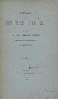 Extraits des ecrits sur l'eglise : adresses par Towiański aux Italiens, serviteurs de l'oeuvre de Dieu, de 1856 a 1860