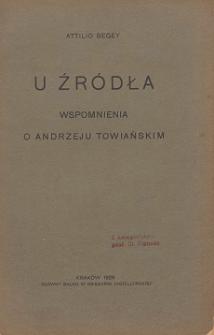 U źródła : wspomnienia o Andrzeju Towiańskim