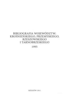 Bibliografia województw : krośnieńskiego, przemyskiego, rzeszowskiego i tarnobrzeskiego 1995