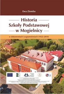 Historia Szkoły Podstawowej w Mogielnicy : w dokumentach i wspomnieniach (1932-2019)