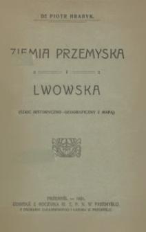 Ziemia przemyska i lwowska : szkic historyczno-geograficzny z mapą
