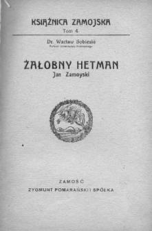 Żałobny hetman : Jan Zamoyski