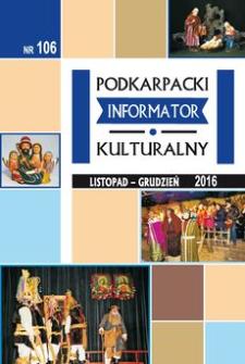 Podkarpacki Informator Kulturalny. 2016, nr 106 (listopad-grudzień)