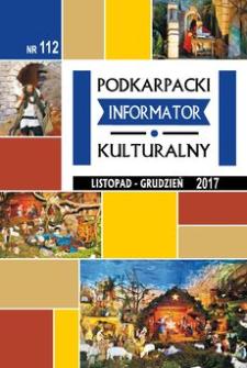 Podkarpacki Informator Kulturalny. 2017, nr 112 (listopad-grudzień)
