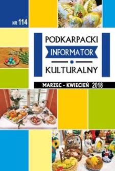 Podkarpacki Informator Kulturalny. 2018, nr 114 (marzec-kwiecień)