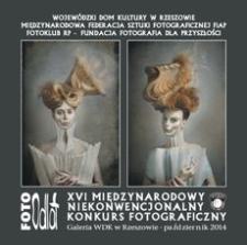 Foto Odlot : XVI Międzynarodowy Niekonwencjonalny Konkurs Fotograficzny