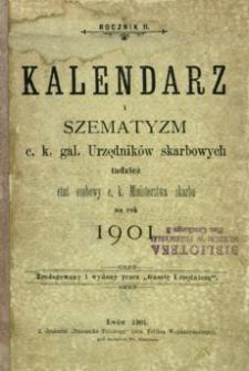 Kalendarz i szematyzm c. k. gal. Urzędników skarbowych tudzież etat osobowy c. k. Ministerstwa skarbu na rok 1901. R. 2