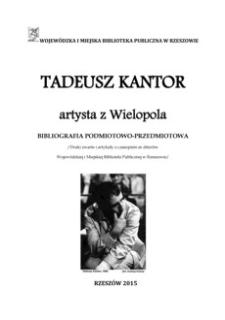 Tadeusz Kantor : artysta z Wielopola : bibliografia podmiotowo-przedmiotowa