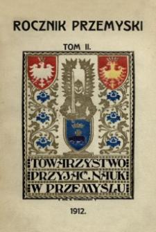 Rocznik Towarzystwa Przyjaciół Nauk w Przemyślu za rok 1912. T. 2