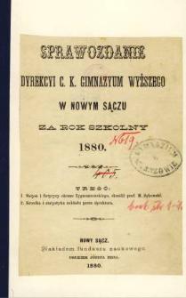 Sprawozdanie Dyrekcyi C. K. Gimnazyum Wyższego w Nowym Sączu za rok szkolny 1880