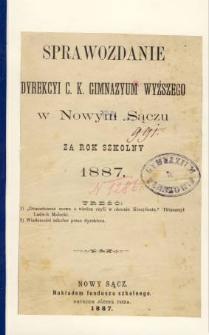 Sprawozdanie Dyrekcyi C. K. Gimnazyum Wyższego w Nowym Sączu za rok szkolny 1887
