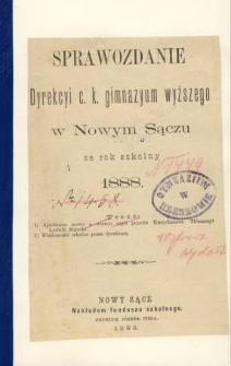 Sprawozdanie Dyrekcyi C. K. Gimnazyum Wyższego w Nowym Sączu za rok szkolny 1888