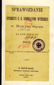 Sprawozdanie Dyrekcyi C. K. Gimnazyum Wyższego w Nowym Sączu za rok szkolny 1891