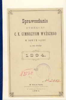Sprawozdanie Dyrekcyi C. K. Gimnazyum Wyższego w Nowym Sączu za rok szkolny 1894