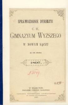 Sprawozdanie Dyrekcyi C. K. Gimnazyum Wyższego w Nowym Sączu za rok szkolny 1897