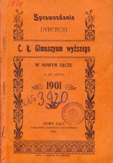Sprawozdanie Dyrekcyi C. K. Gimnazyum Wyższego w Nowym Sączu za rok szkolny 1901
