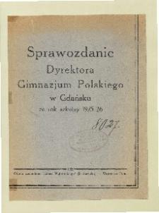 Sprawozdanie Dyrektora Gimnazjum Polskiego w Gdańsku za rok szkolny 1925/26
