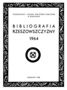 Bibliografia Rzeszowszczyzny. Za rok 1964