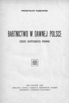 Bartnictwo w dawnej Polsce : szkice gospodarczo - prawne