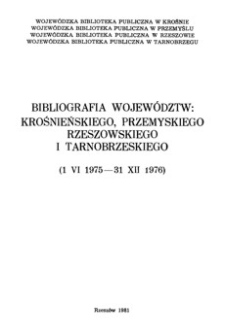 Bibliografia województw : krośnieńskiego, przemyskiego, rzeszowskiego i tarnobrzeskiego 1 VI 1975 - 31 XII 1976