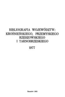 Bibliografia województw : krośnieńskiego, przemyskiego, rzeszowskiego i tarnobrzeskiego 1977