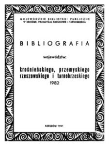 Bibliografia województw : krośnieńskiego, przemyskiego, rzeszowskiego i tarnobrzeskiego 1982