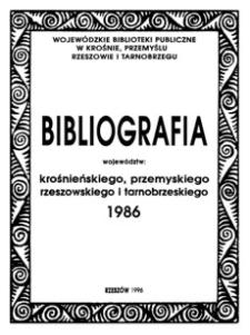 Bibliografia województw : krośnieńskiego, przemyskiego, rzeszowskiego i tarnobrzeskiego 1986