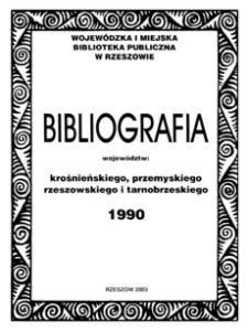 Bibliografia województw : krośnieńskiego, przemyskiego, rzeszowskiego i tarnobrzeskiego 1990