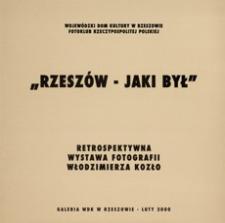 """""""Rzeszów - jaki był"""" : retrospektywna wystawa fotografii Włodzimierza Kozło"""