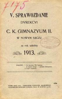 Sprawozdanie Dyrekcyi C. K. Gimnazyum II w Nowym Sączu za rok szkolny 1913