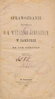 Sprawozdanie C. K. Wyższego Gimnazyum w Samborze za rok szkolny 1882
