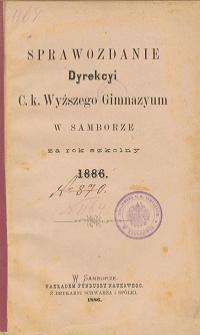Sprawozdanie C. K. Wyższego Gimnazyum w Samborze za rok szkolny 1886
