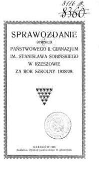 Sprawozdanie Dyrekcji Państwowego II Gimnazjum im. Stanisława Sobińskiego w Rzeszowie za rok szkolny 1928/29