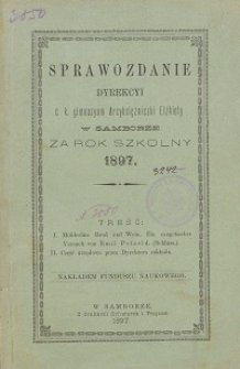 Sprawozdanie Dyrekcji C. K. Gimnazyum Arcyksiężniczki Elżbiety w Samborze za rok szkolny 1897