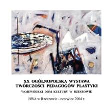 XX Ogólnopolska Wystawa Twórczości Pedagogów Plastyki [Katalog]
