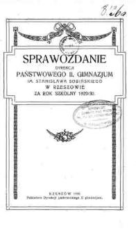 Sprawozdanie Dyrekcji Państwowego II Gimnazjum im. Stanisława Sobińskiego w Rzeszowie za rok szkolny 1929/30