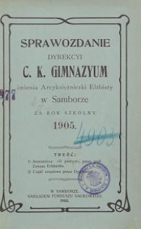 Sprawozdanie Dyrekcji C. K. Gimnazyum Arcyksiężniczki Elżbiety w Samborze za rok szkolny 1905