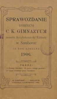 Sprawozdanie Dyrekcji C. K. Gimnazyum Arcyksiężniczki Elżbiety w Samborze za rok szkolny 1906