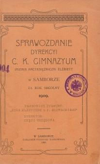 Sprawozdanie Dyrekcji C. K. Gimnazyum Arcyksiężniczki Elżbiety w Samborze za rok szkolny 1909