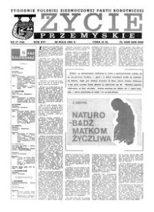 Życie Przemyskie : tygodnik Polskiej Zjednoczonej Partii Robotniczej. 1982, R. 16, nr 17 (752) (26 maja)