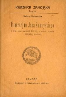 Itinerarjum Jana Zamoyskiego : w okresie wojen moskiewskich (1579-1582), na podstawie rachunków i korespondencji opracowane