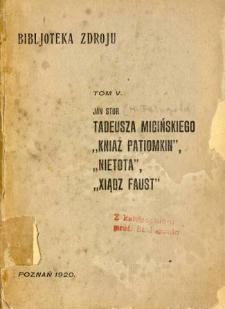 """Tadeusza Micińskiego """"Kniaź Patiomkin"""", Nietota"""", """"Xiądz Faust"""""""