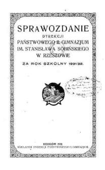Sprawozdanie Dyrekcji Państwowego II Gimnazjum im. Stanisława Sobińskiego w Rzeszowie za rok szkolny 1931/32